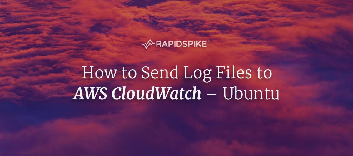 How to Send Log Files to AWS CloudWatch – Ubuntu