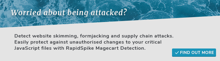 Detect website skimming, formjacking and supply chain attacks. Easily protect against unauthorised changes to your critical JavaScript files with RapidSpike Magecart Detection.