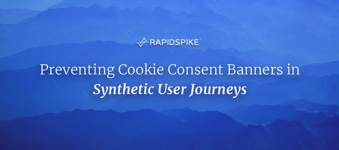 Preventing Cookie Consent Banners in Synthetic User Journeys