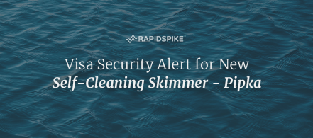 Visa Security Alert for New Self-Cleaning Skimmer - Pipka