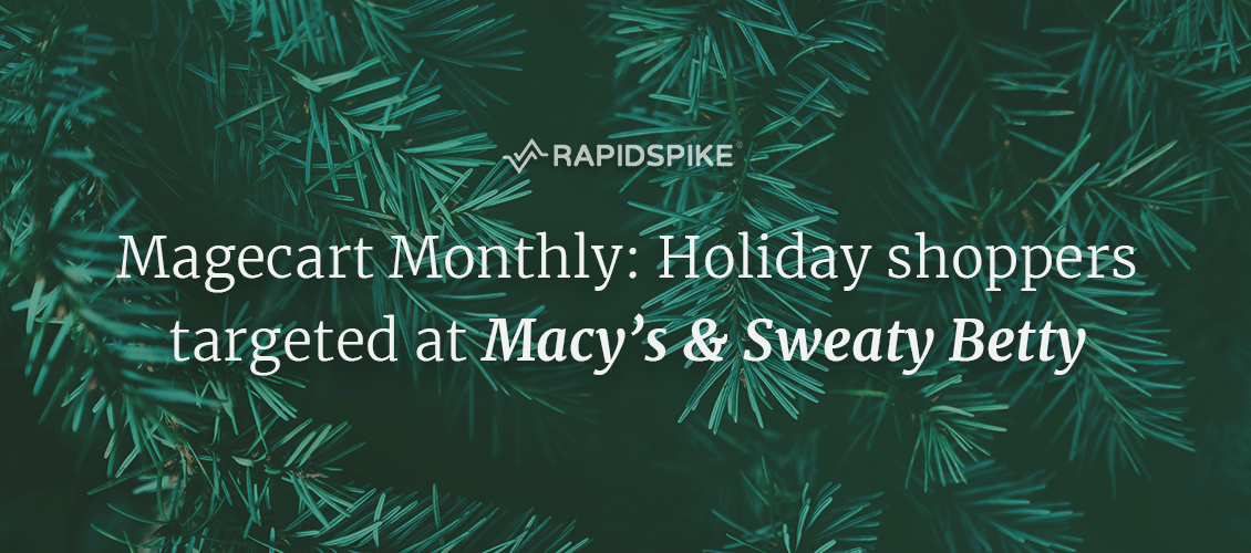 Magecart Monthly: Holiday shoppers targeted at Macy's & Sweaty Betty
