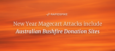New Year Magecart Attacks include Australian Bushfire Donation Sites