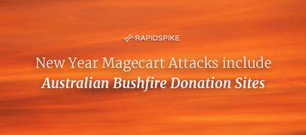 New Year Magecart Attacks include Australian Bushfire Donation Sites