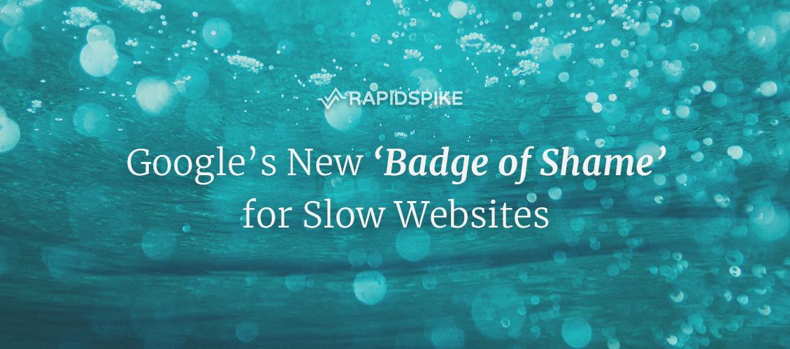 Google's New 'Badge of Shame' for Slow Websites