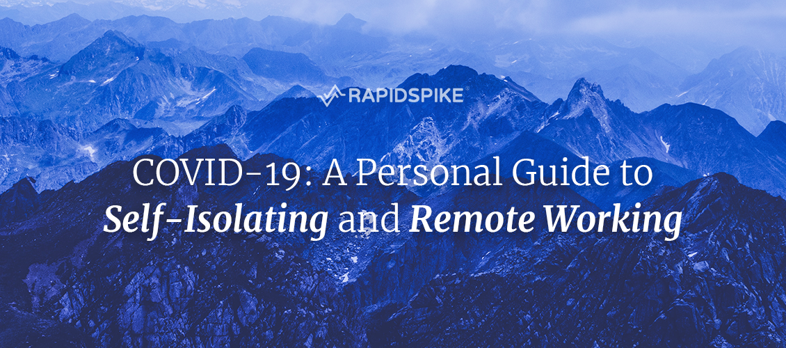 COVID-19- A Personal Guide to Self-Isolating and Remote Working