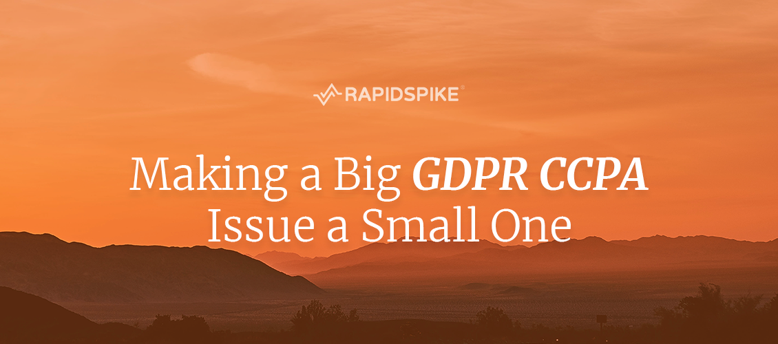 Making a Big GDPR CCPA Issue a Small One