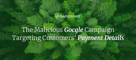 The Malicious Gocgle Campaign Targeting Customers' Payment Details