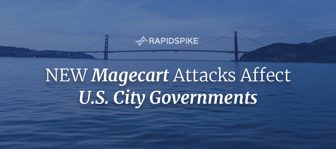 NEW Magecart Attacks Affect U.S. City Governments