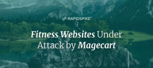 Fitness Websites Under Attack by Magecart