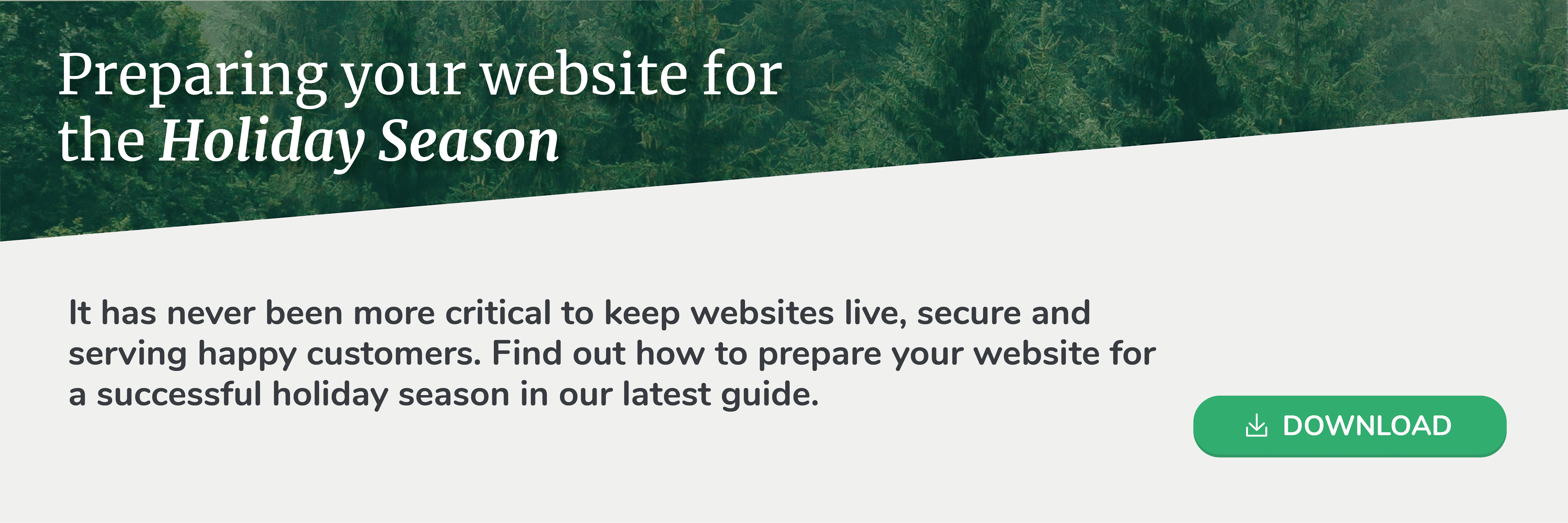 Black Friday, Cyber Monday, and Boxing Day are crucial events in the e-commerce calendar. It has never been more critical to keep websites live, secure and serving happy customers. Find out how to prepare your website for a successful holiday season in our latest guide.