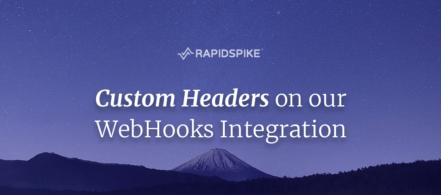 Custom Headers on our WebHooks Integration
