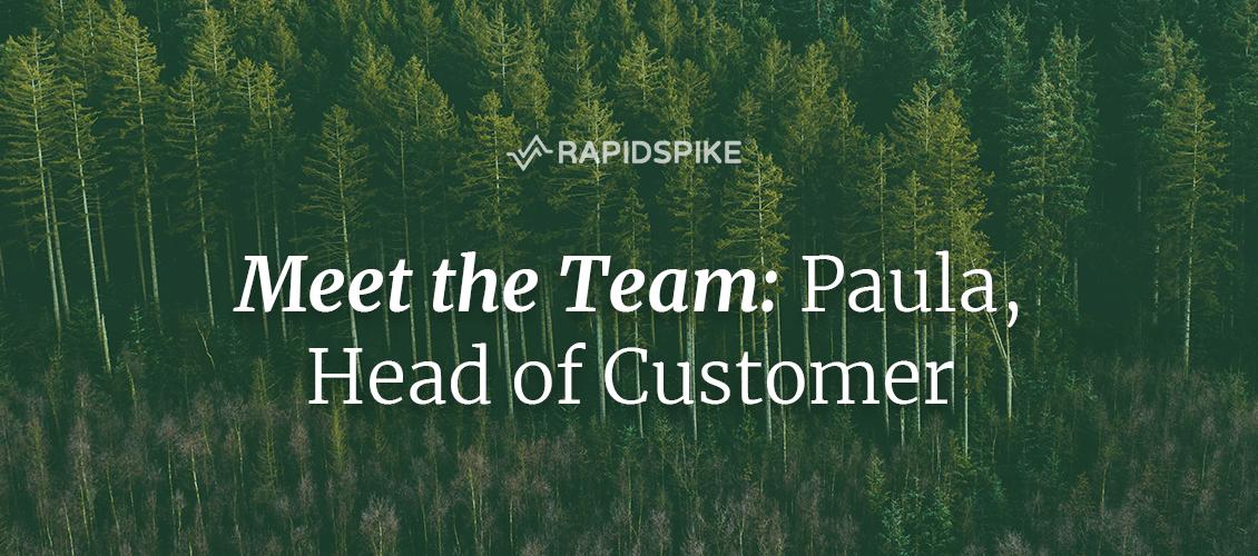 Meet the Team- Paula, Head of Customer