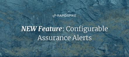 NEW Feature: Configurable Assurance Alerts