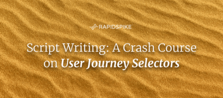 Script Writing: A Crash Course on User Journey Selectors