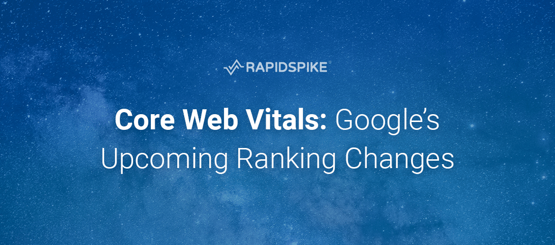 Core Web Vitals- Google's Upcoming Ranking Changes