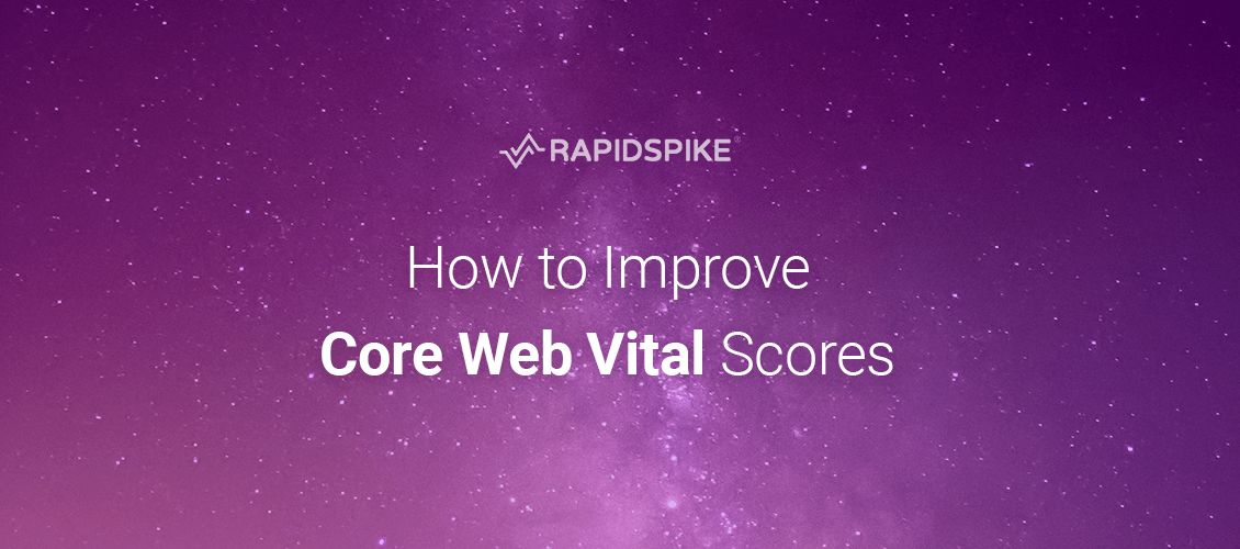 How to Improve Core Web Vital Scores